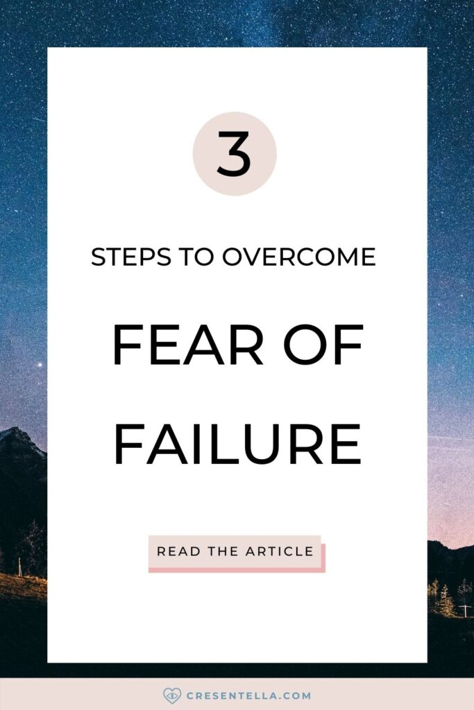 How to Overcome Fear of Failure - 3 Steps   Cresentella